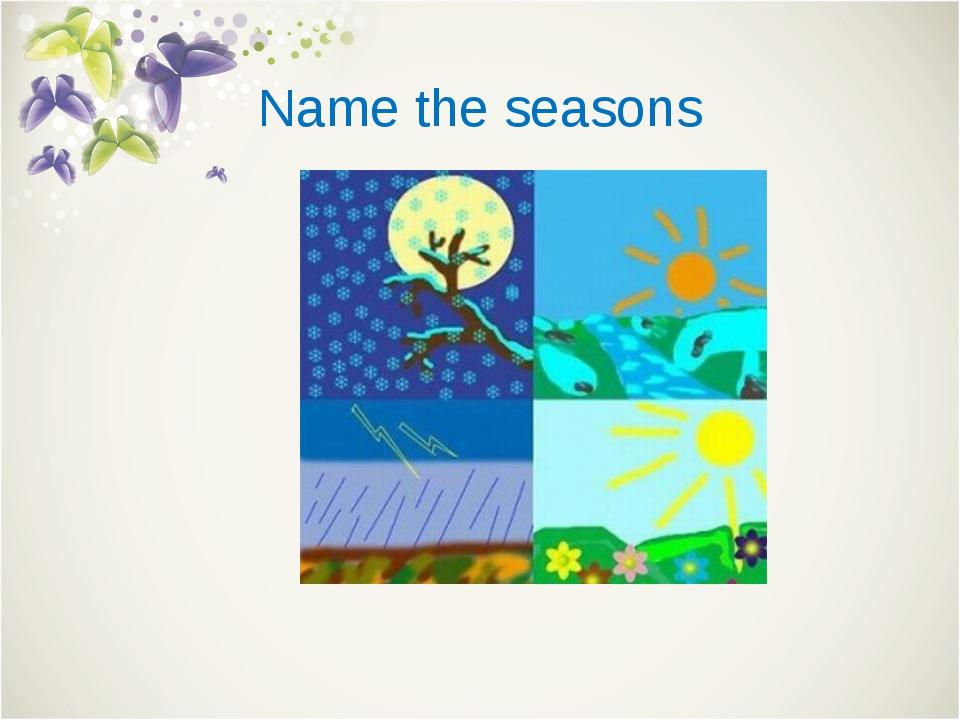 Name the seasons