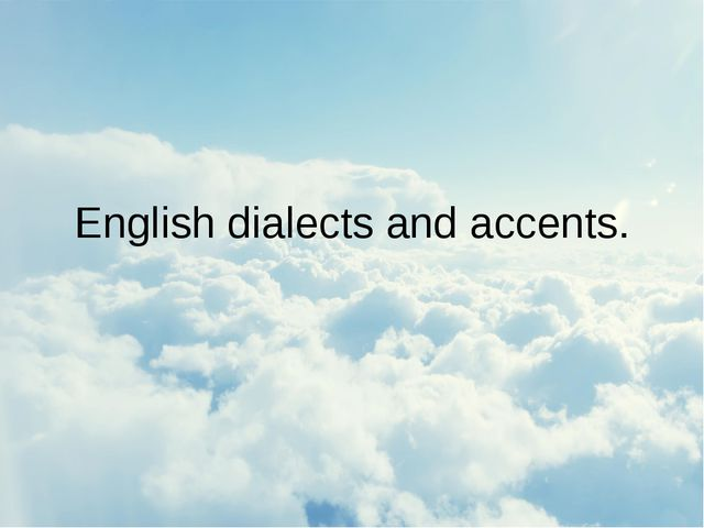 English dialects and accents.