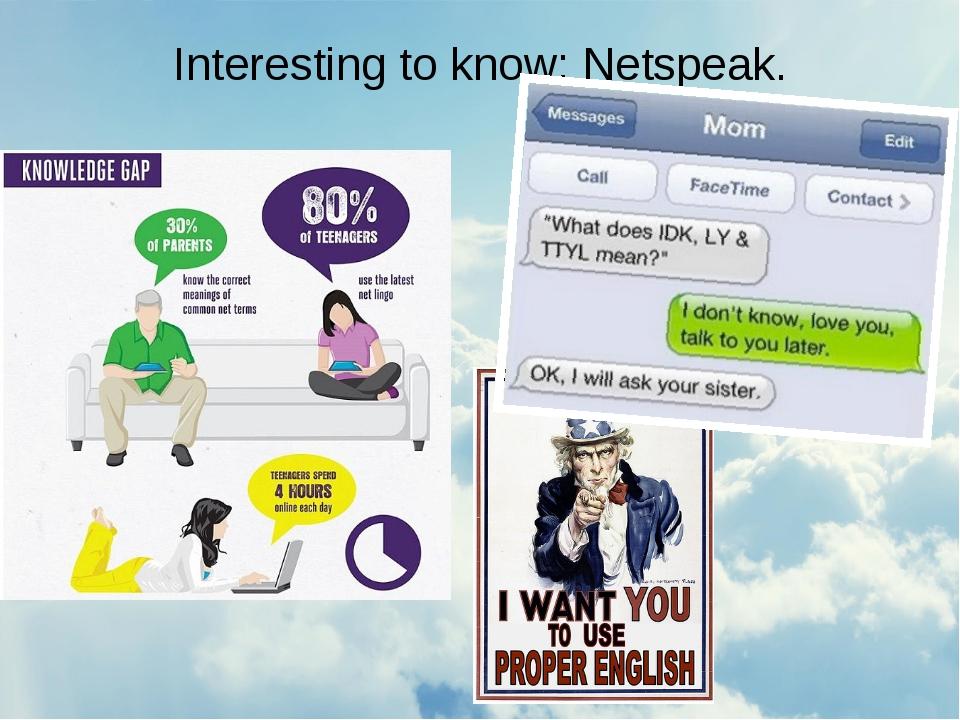 Interesting to know: Netspeak.
