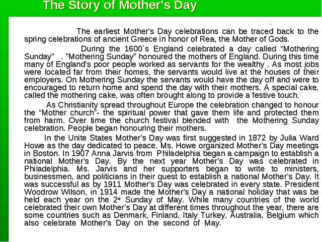 The Story of Mother's Day 									. 			The earliest Mother's Day celebration...