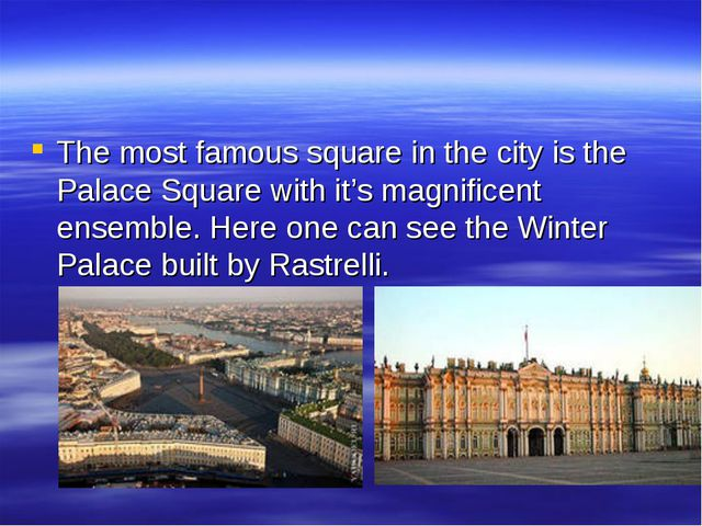 The most famous square in the city is the Palace Square with it's magnificent...