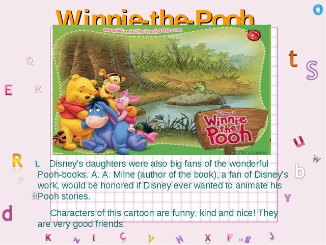 Winnie-the-Pooh Disney's daughters were also big fans of the wonderful Pooh-b...