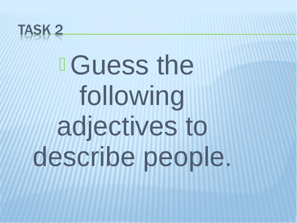 Guess the following adjectives to describe people.