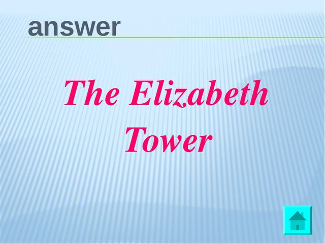 answer The Elizabeth Tower