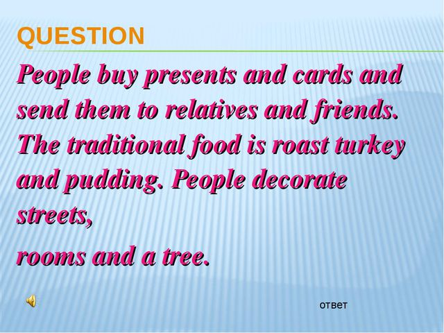 QUESTION People buy presents and cards and send them to relatives and friends...