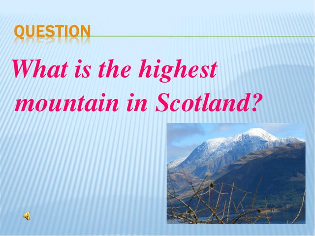 What is the highest mountain in Scotland? ответ