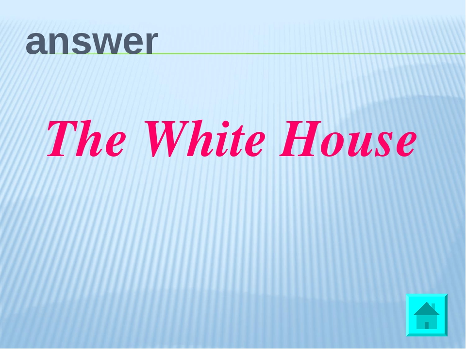 answer The White House