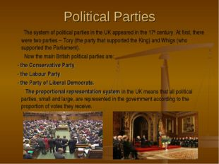 Political Parties The system of political parties in the UK appeared in the 1