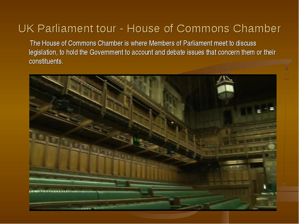 UK Parliament tour - House of Commons Chamber The House of Commons Chamber is...