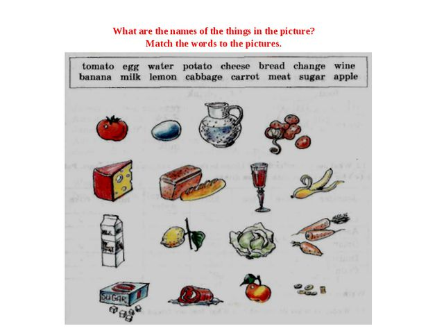 What are the names of the things in the picture? Match the words to the pict...