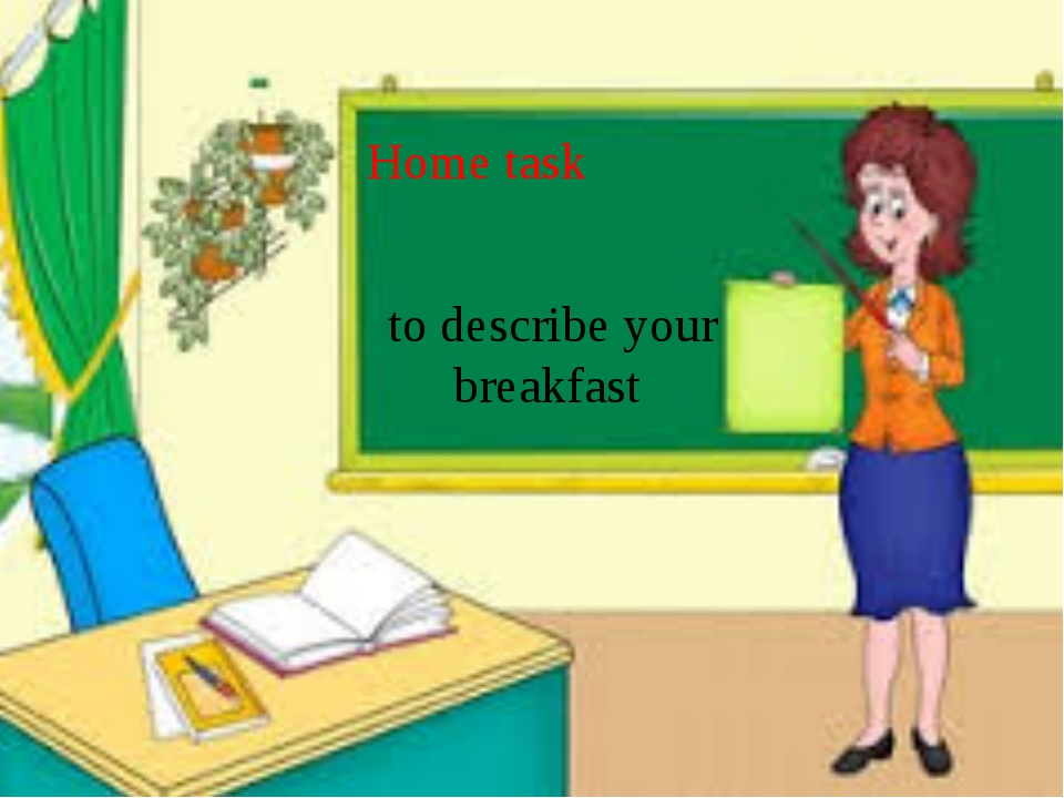 Home task to describe your breakfast