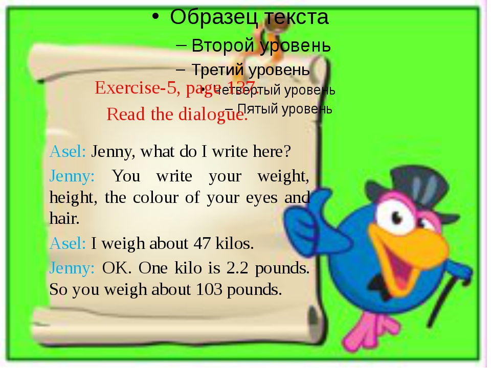 Exercise-5, page 137. Read the dialogue. Asel: Jenny, what do I write here? J...