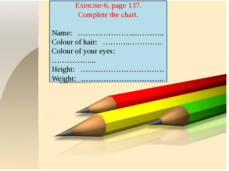 Exercise-6, page 137. Complete the chart. Name: …………………...……….. Colour of hai...