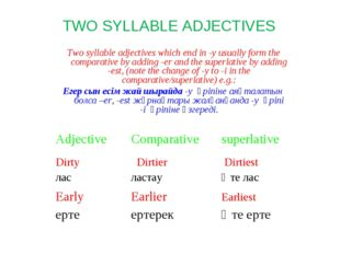 Two syllable adjectives which end in -y usually form the comparative by addi