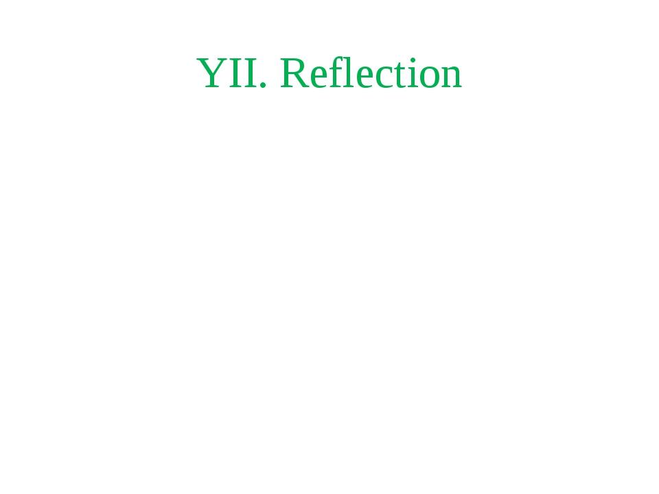 YII. Reflection