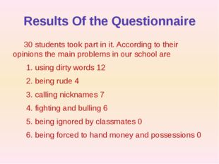 Results Of the Questionnaire 30 students took part in it. According to their