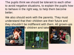 The pupils think we should be tolerant to each other to avoid negative situat