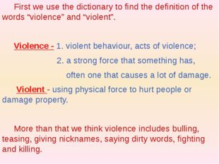 "First we use the dictionary to find the definition of the words ""violence"" a"
