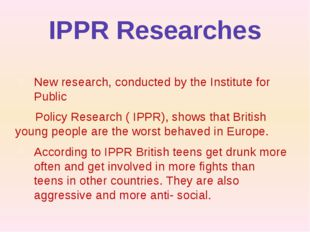 IPPR Researches New research, conducted by the Institute for Public Policy Re