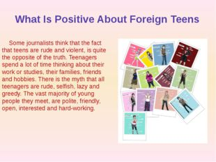 What Is Positive About Foreign Teens Some journalists think that the fact tha