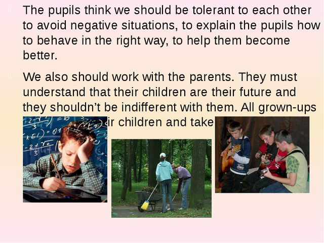 The pupils think we should be tolerant to each other to avoid negative situat...