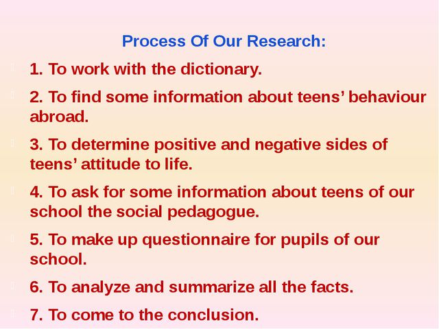 Process Of Our Research: 1. To work with the dictionary. 2. To find some inf...