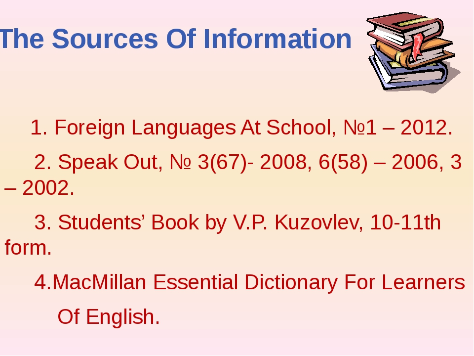 The Sources Of Information 1. Foreign Languages At School, №1 – 2012. 2. Spea...