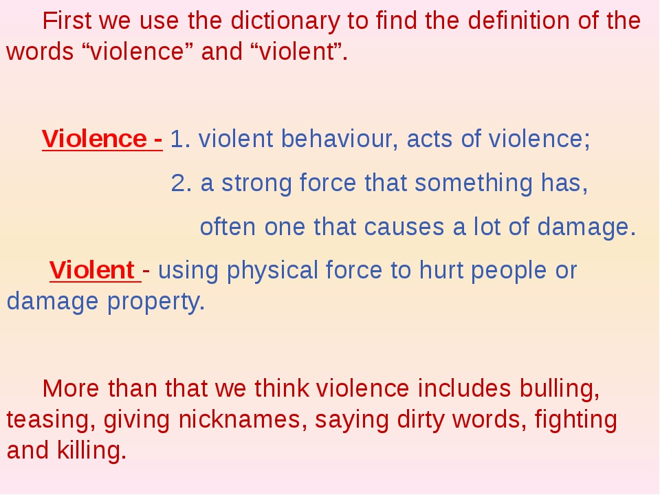 "First we use the dictionary to find the definition of the words ""violence"" a..."