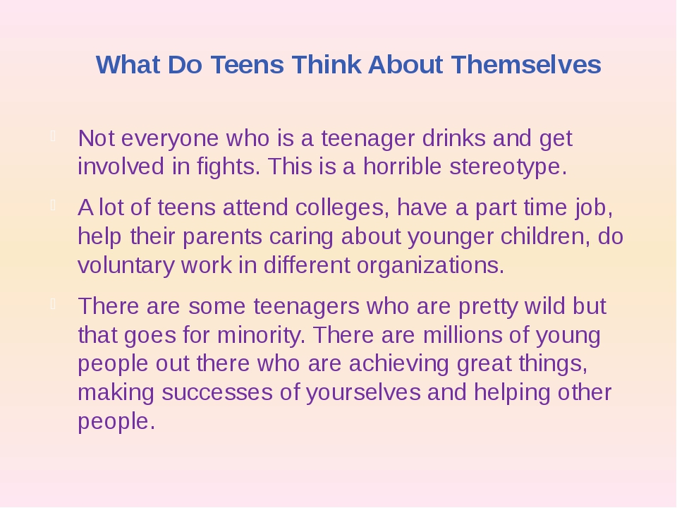 What Do Teens Think About Themselves Not everyone who is a teenager drinks an...