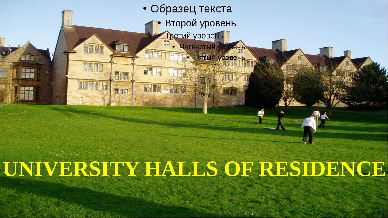 UNIVERSITY HALLS OF RESIDENCE