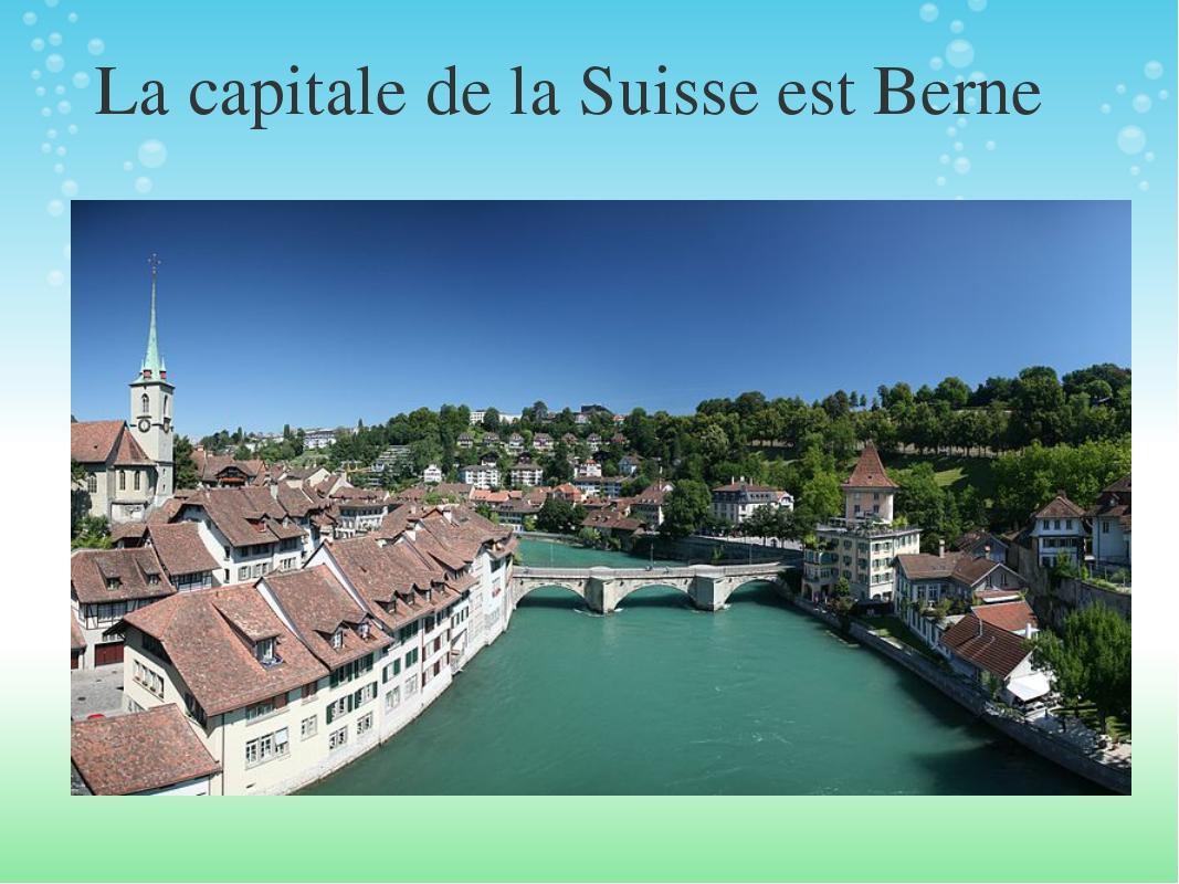 Lacapitale de la Suisseest Berne