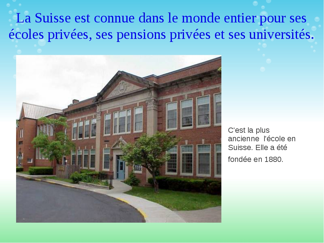 La Suisse est connue dans le monde entier pour ses écoles privées, ses pensio...