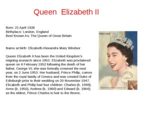 Born: 21 April 1926 Birthplace: London, England Best Known As: The Queen of G