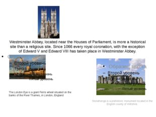 Westminster Abbey, located near the Houses of Parliament, is more a historica