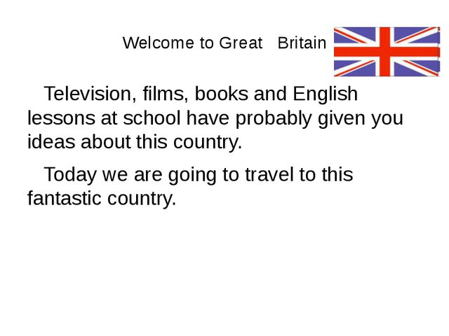 Welcome to Great Britain Television, films, books and English lessons at scho...