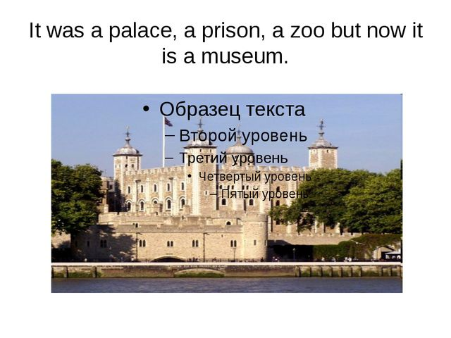It was a palace, a prison, a zoo but now it is a museum.