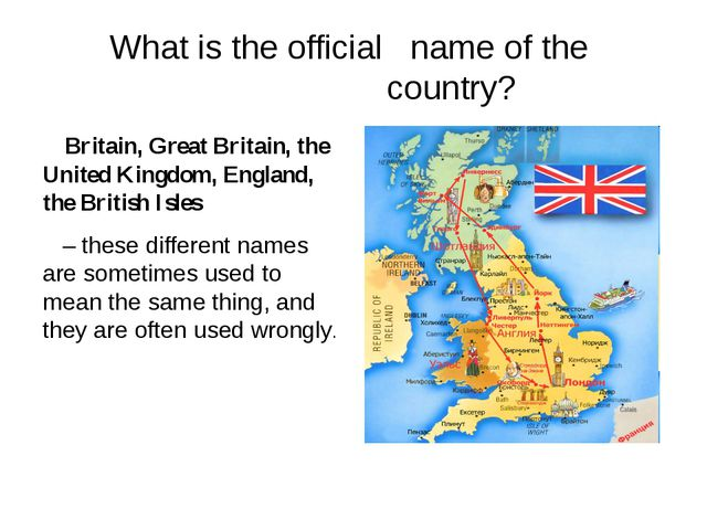 What is the official name of the country? Britain, Great Britain, the United...