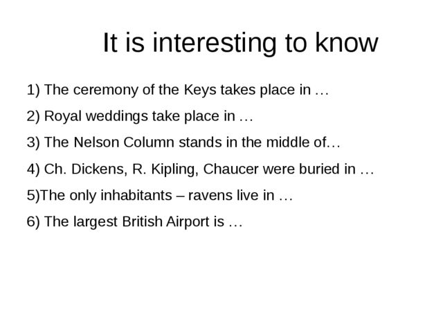 It is interesting to know 1) The ceremony of the Keys takes place in … 2) Ro...