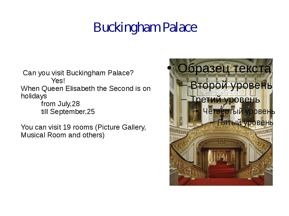 Buckingham Palace Can you visit Buckingham Palace? Yes! When Queen Elisabeth...