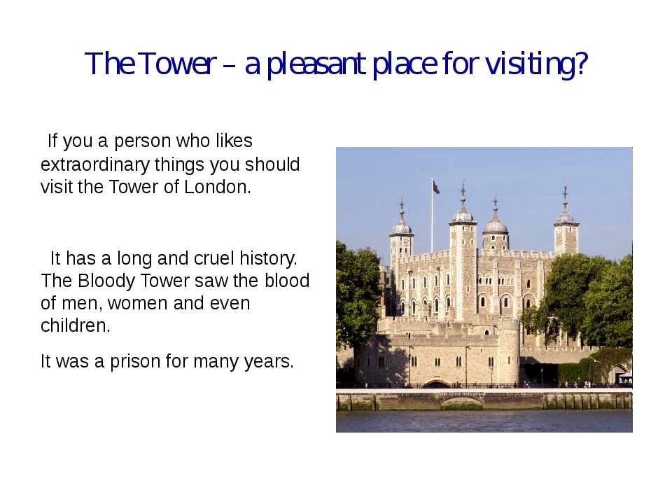 The Tower – a pleasant place for visiting? If you a person who likes extraord...