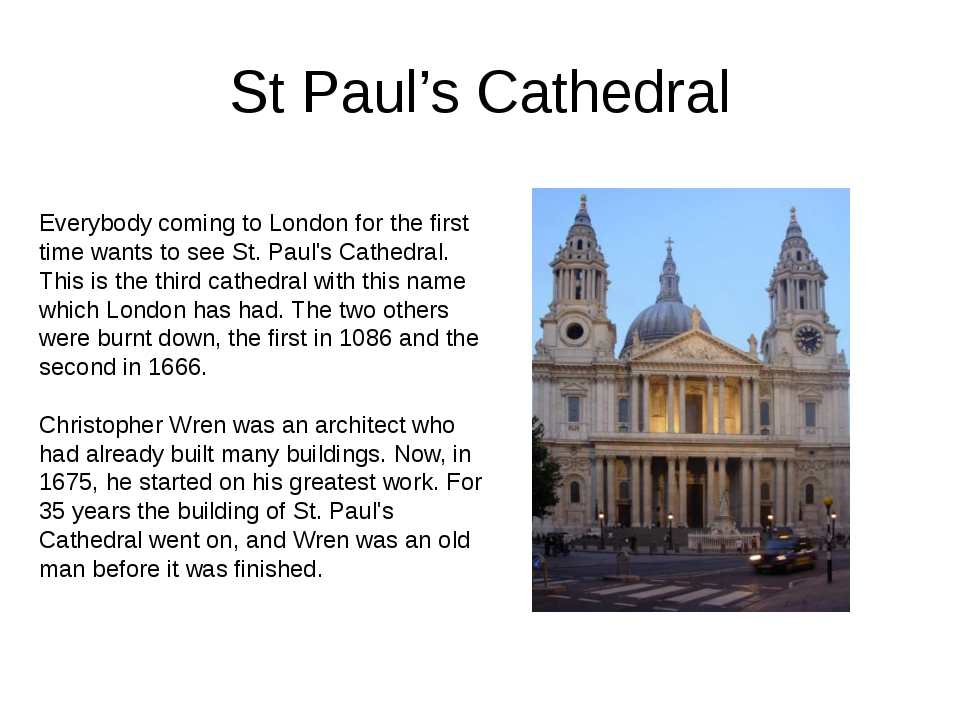 St Paul's Cathedral Everybody coming to London for the first time wants to se...
