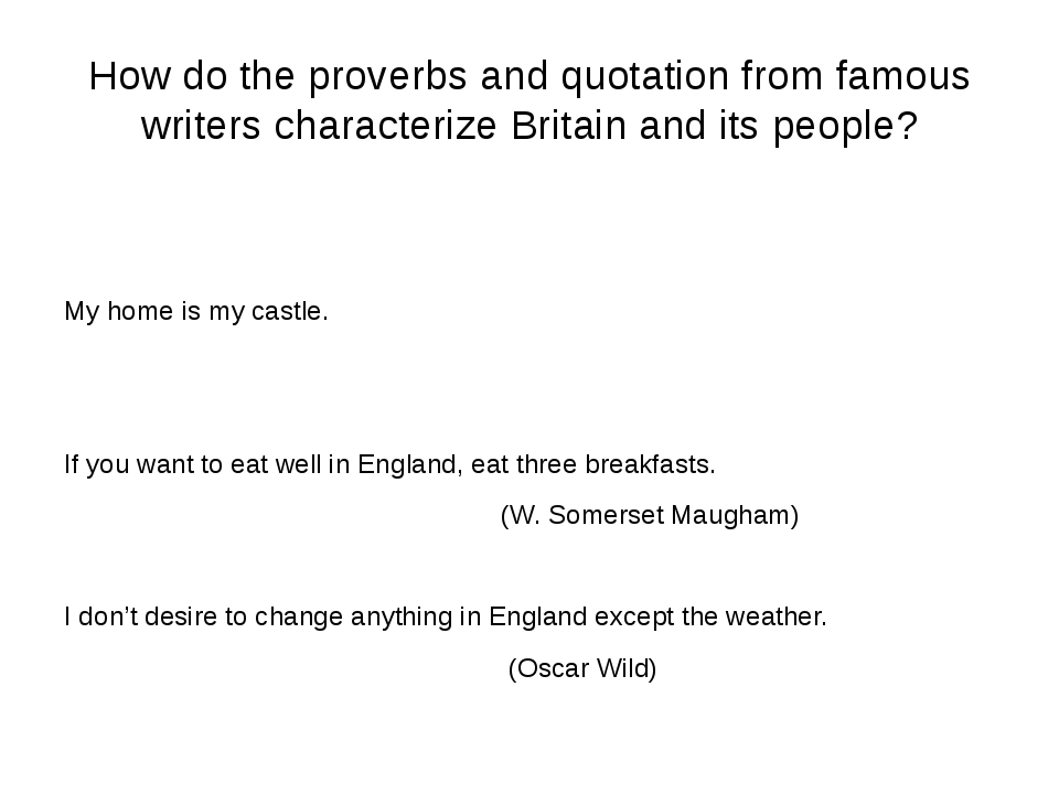 How do the proverbs and quotation from famous writers characterize Britain an...