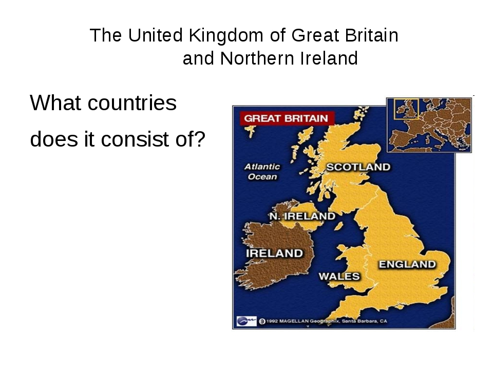 The United Kingdom of Great Britain and Northern Ireland What countries does...