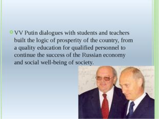 VV Putin dialogues with students and teachers built the logic of prosperity