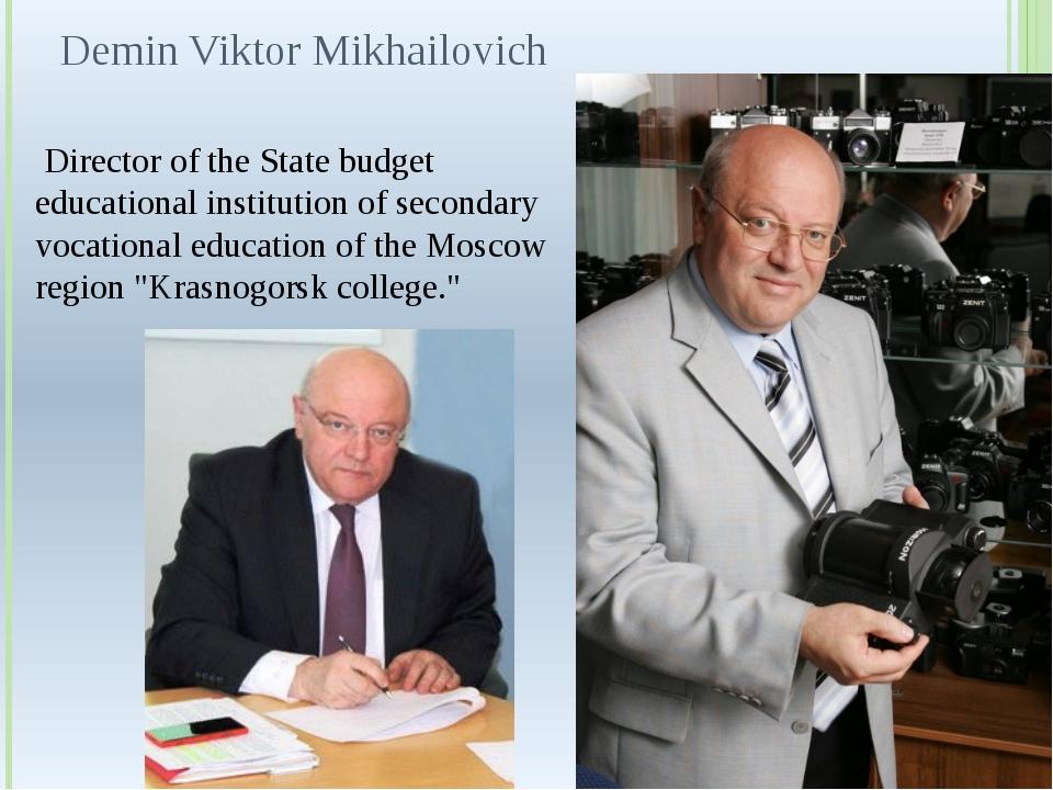 Demin Viktor Mikhailovich Director of the State budget educational instituti...