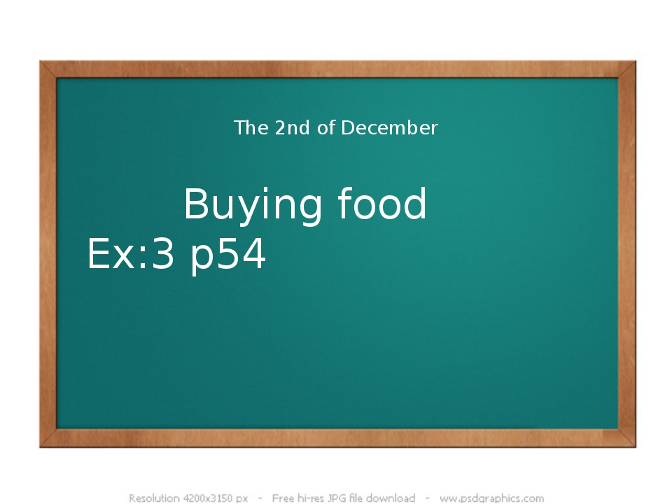 The 2nd of December Buying food Ex:3 p54
