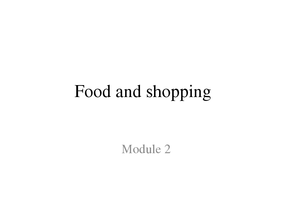Food and shopping Module 2