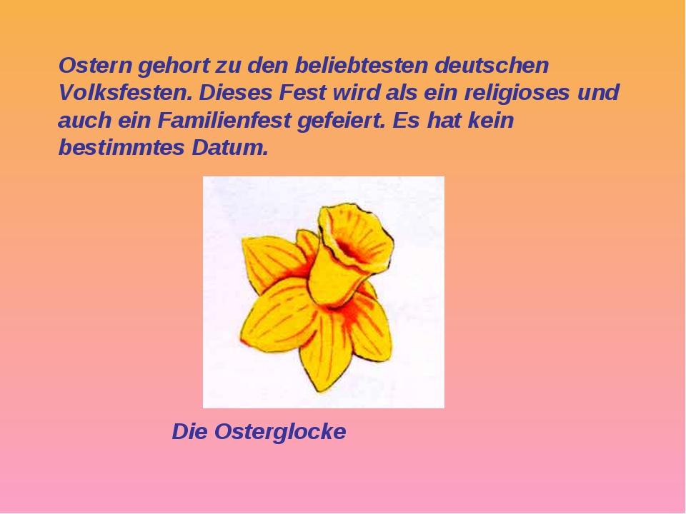 Ostern gehort zu den beliebtesten deutschen Volksfesten. Dieses Fest wird als...