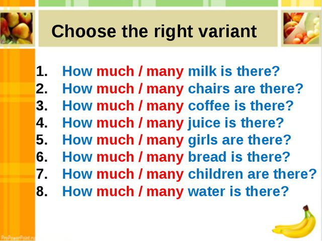 How much / many milk is there? How much / many chairs are there? How much /...