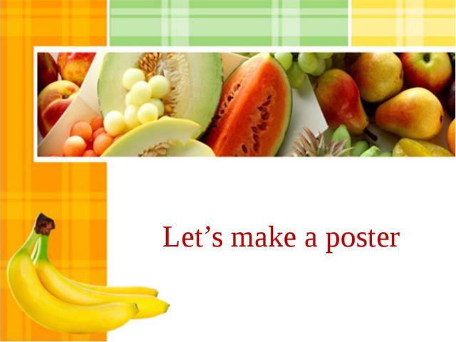 Let's make a poster